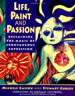 Life, Paint and Passion by Michele Cassou