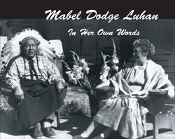Mabel Dodge Luhan - In Her Own Words
