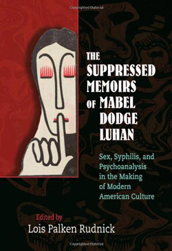The Suppressed Memoirs of Mabel Dodge Luhan by Lois Rudnick
