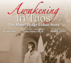 Taos premiere of Mabel Dodge Luhan film, Awakening in Taos