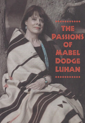 Passions of Mabel Dodge Luhan - Leslie Dillen